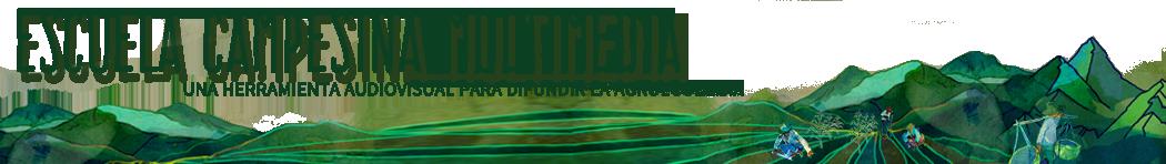 Escuela Campesina Multimedia  | Una herramienta virtual para difundir la agroecología